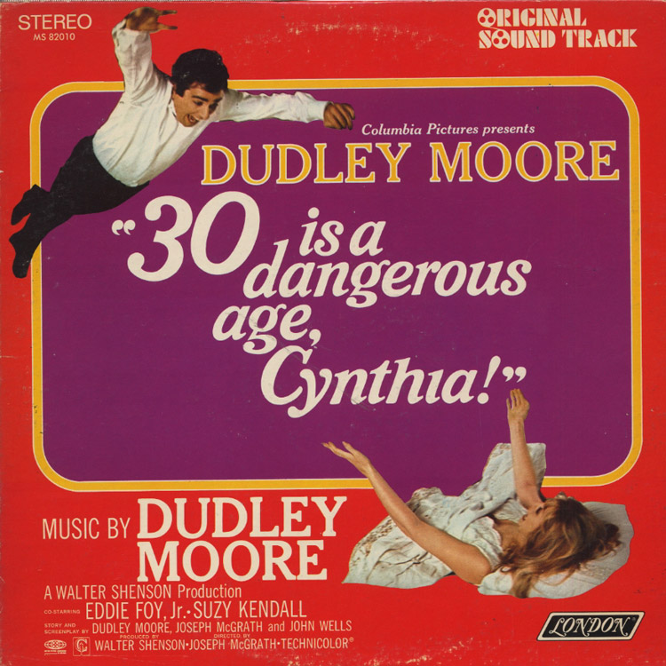 Dudley Moore (ダドリー・ムーア) - 30 is a dangerous age, Cynthia!