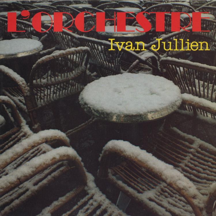 Ivan Jullien (イヴァン・ジュリアン) - L'Orchestre (Used LP)