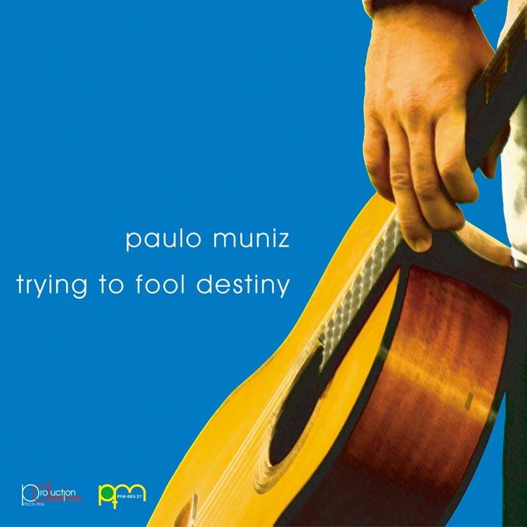 Paulo Muniz (パウロ・ムニツ) - Trying to fool destiny (トライング・トゥ・フール・ディスティニー) [PDCD-006]