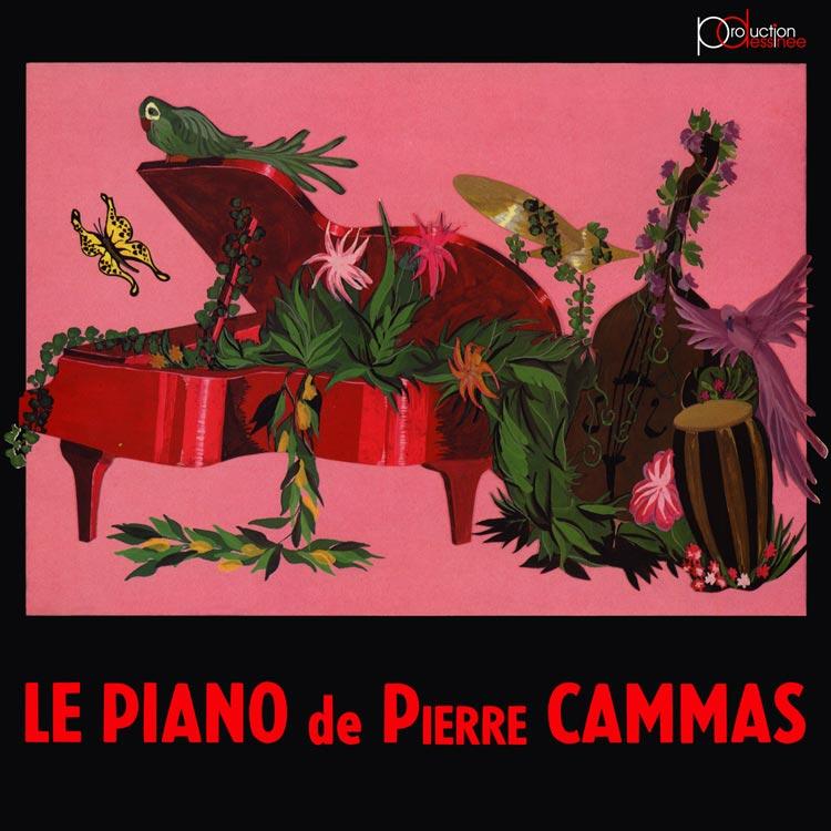 Pierre Cammas (ピエール・カマス) - Le piano de Pierre Cammas (ル・ピアノ・ドゥ・ピエール・カマス) [PDCD-036]