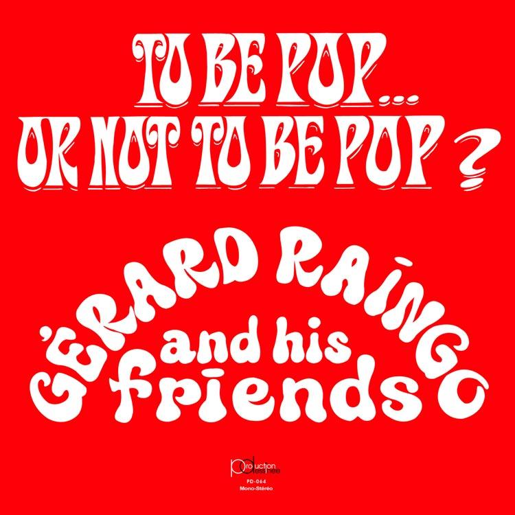 Gerard Raingo and His Friends (ジェラール・ラインゴ・アンド・ヒズ・フレンズ) - To be pop... or not to be pop? (トゥ・ビー・ポップ・オア・ノット・トゥ・ビー・ポップ?) [PDCD-064]