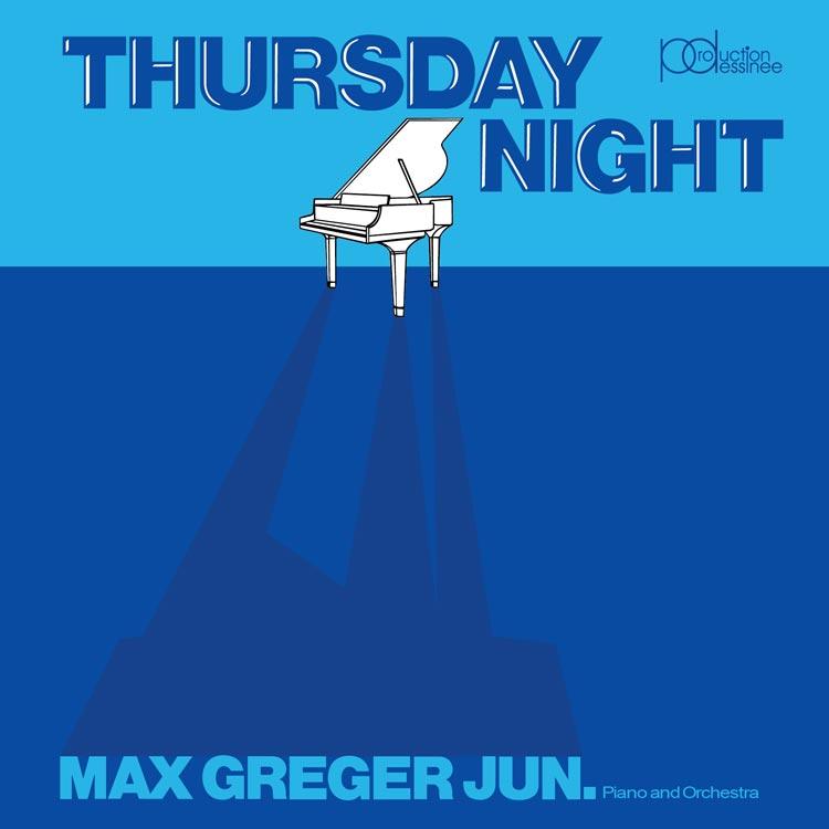 Max Greger Jun. Piano and Orchestra (マックス・グレガー・ジュニア) - Thursday night (サーズデイ・ナイト) [PDCD-083]