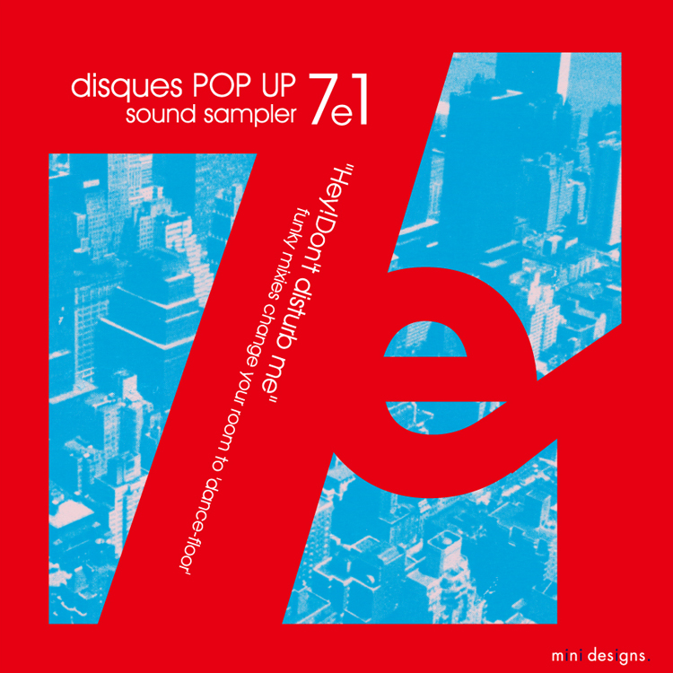 "Mix CD/DJミックス | disques POP UP 7e1 ""Hey! Don't distuturb me"" [disques POP UP シリーズ]"