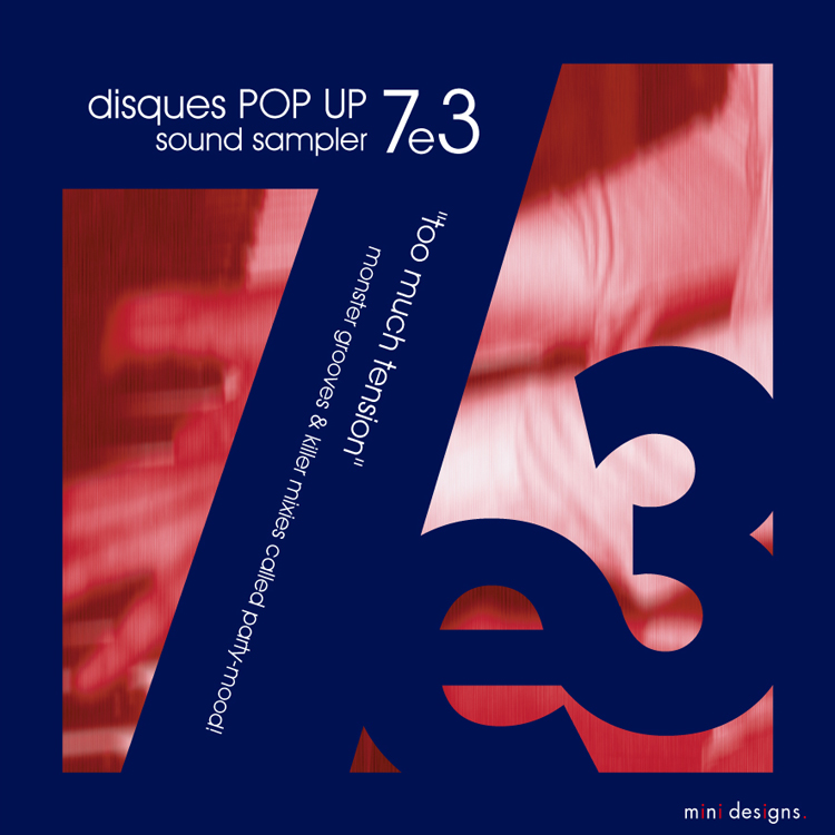 "Mix CD/DJミックス | disques POP UP 7e3 ""too much tension"" [disques POP UPシリーズ]"