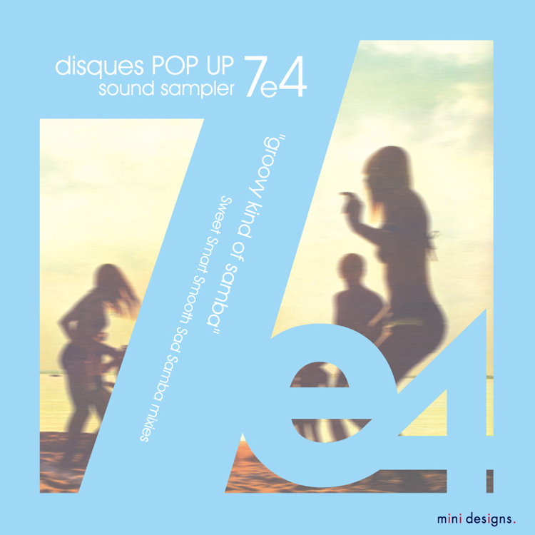 "Mix CD/DJミックス | disques POP UP 7e4 ""groovy kind of samba"" [disques POP UPシリーズ]"