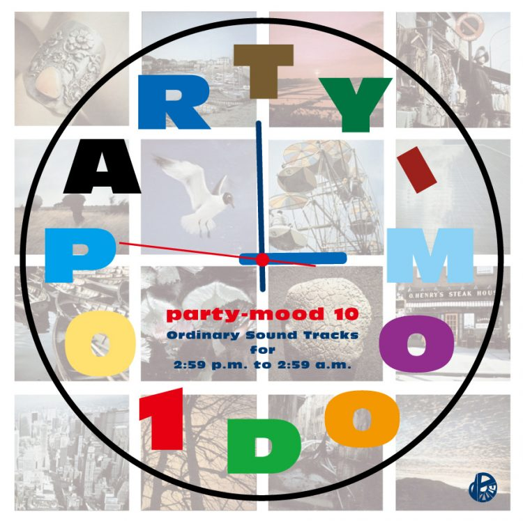 "Mix CD/DJミックス | party-mood 10 ""Ordinary Sound Tracks for 2:59 p.m. to 2:59 a.m."" [party-mood シリーズ]"
