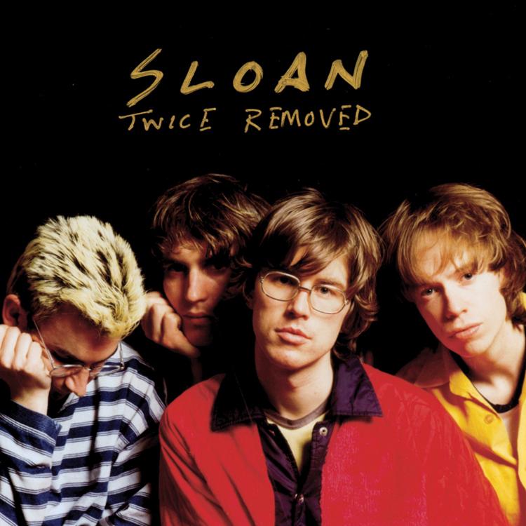 Sloan (スローン) - Twice removed (トゥワイス・リムーヴド)