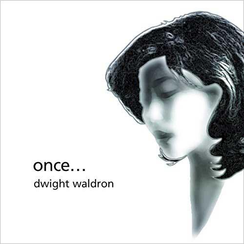 Dwight Waldron (ドワイト・ウォルドロン) - Once... (ワンス) (New CD)