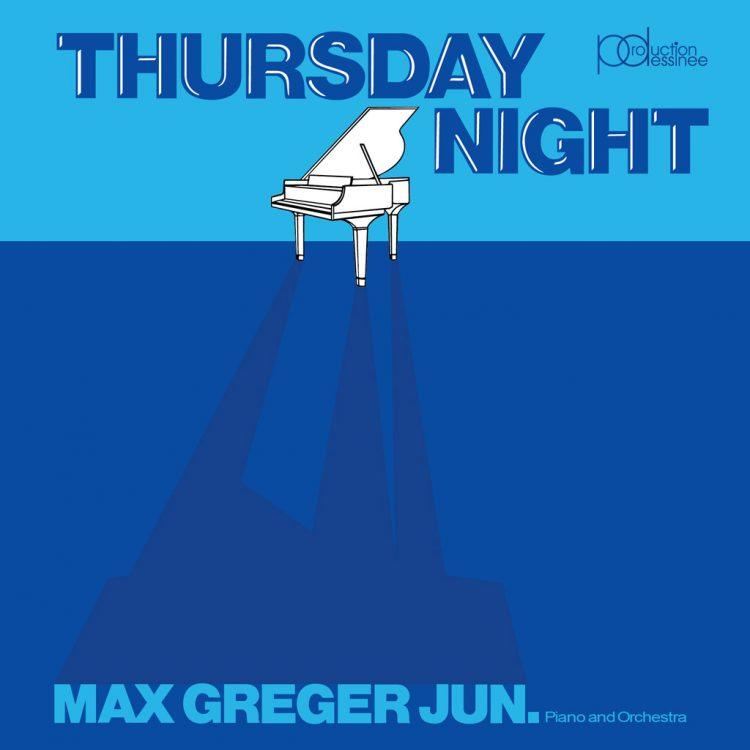 Max Greger Jun. Piano and Orchestra (マックス・グレガー・ジュニア) – Thursday night (サーズデイ・ナイト)