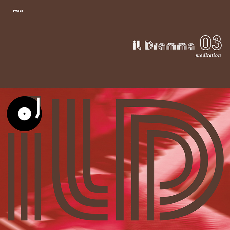 Mix CD/DJミックス | il Dramma 03 [Meditation] – Mixed by DJ ilD [il Dramma シリーズ]