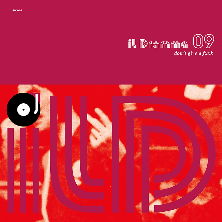 Mix CD/DJミックス | il Dramma 09 [Don't Give a Fxxk] – Mixed by DJ ilD [il Dramma シリーズ]
