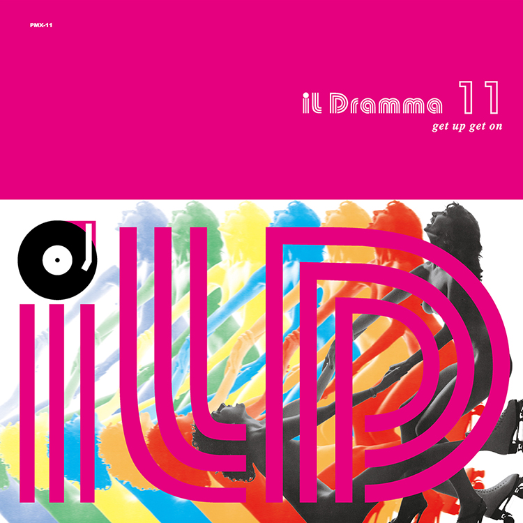 Mix CD/DJミックス | il Dramma 11 [Get Up Get On] – Mixed by DJ ilD [il Dramma シリーズ]