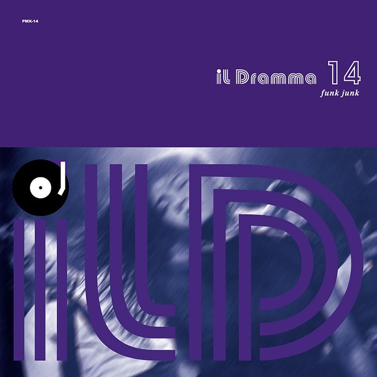Mix CD/DJミックス | il Dramma 14 [Funk Junk] – Mixed by DJ ilD [il Dramma シリーズ]