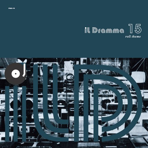 il Dramma 15 [Roll Theme] – Mixed by DJ ilD @ Mixcloud
