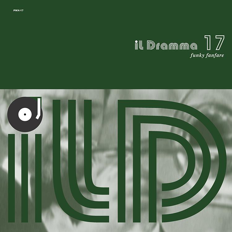 il Dramma 17 [Funky Fanfare] – Mixed by DJ ilD @ Mixcloud