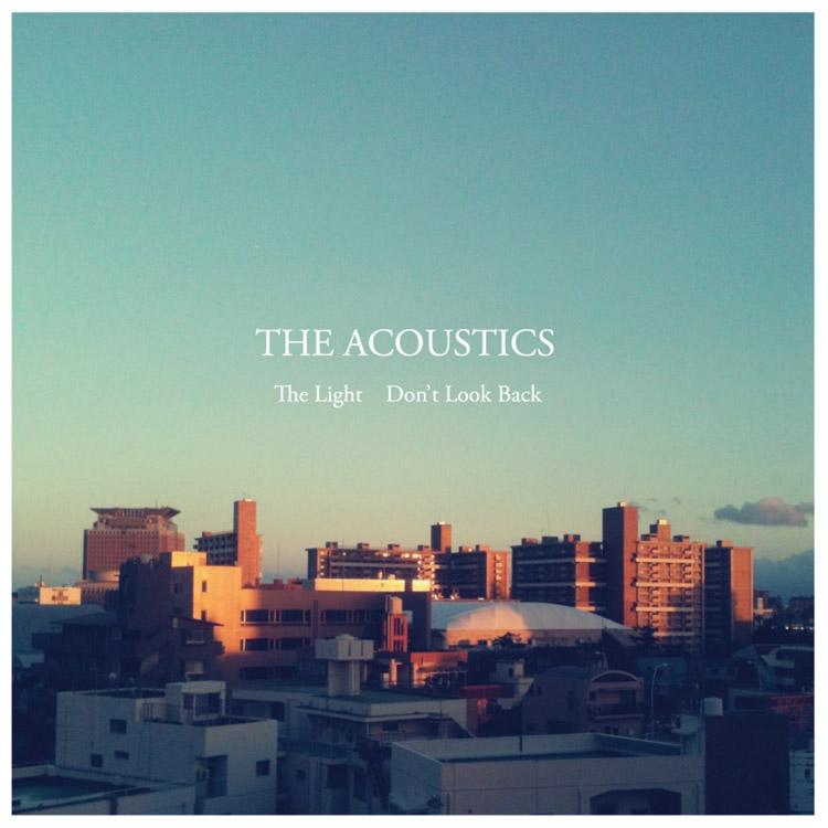 Acoustics (ジ・アコースティックス) - The Light / Don't look back (ザ・ライト))