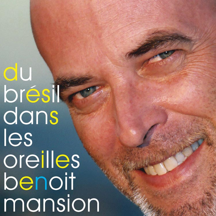Benoit Mansion (ベノワ・マンション) - Du bresil dans les oreilles (デュ・ブレジル・ダン・レゾレイユ) [PDCD-012]