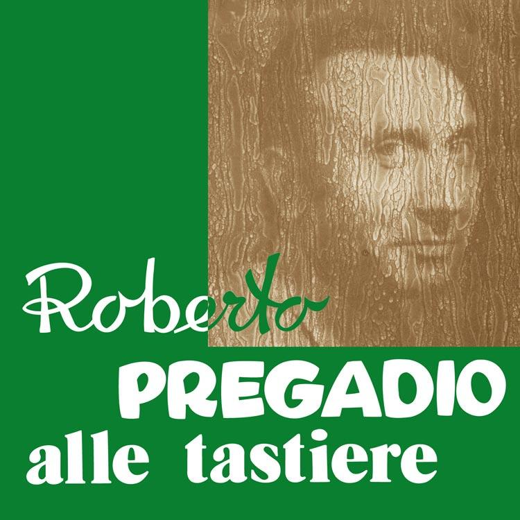 Roberto Pregadio (ロベルト・プレガディオ) - Alle tastiere (アッレ・タスティエレ) [PDCD-031]