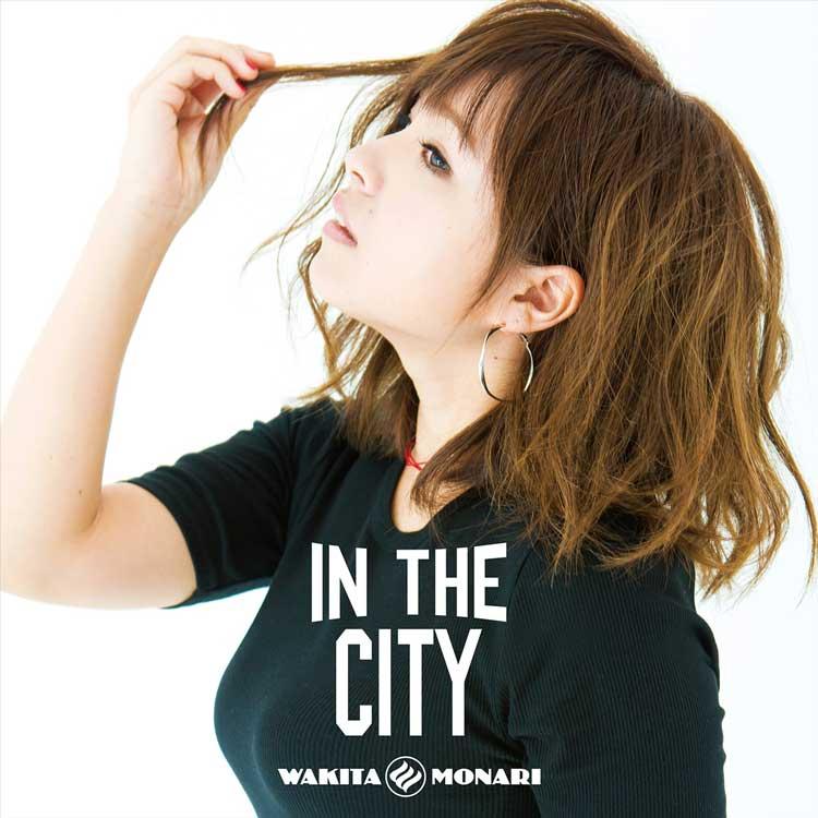 """脇田 もなり (Monari Wakita) - IN THE CITY (New 7"""")"""