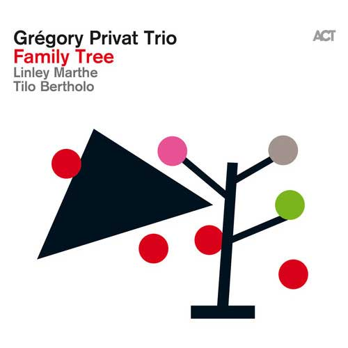 Gregory Privat Trio (グレゴリー・ プリヴァ・トリオ) - Family Tree (New CD)