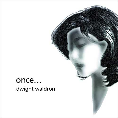 Dwight Waldron (ドワイト・ウォルドロン) – Once… (ワンス)