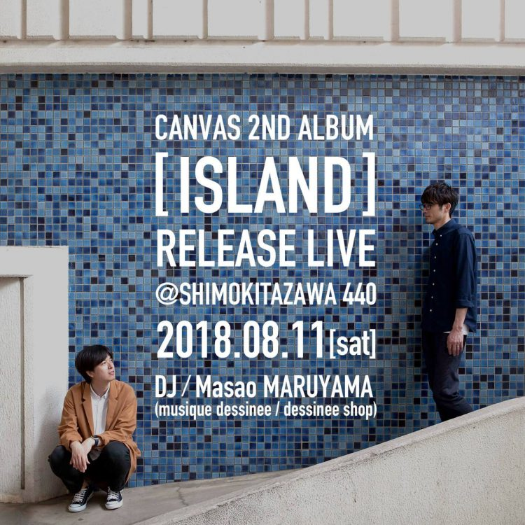 party/イベント | CANVAS [ISLAND] RELEASE LIVE 20180811